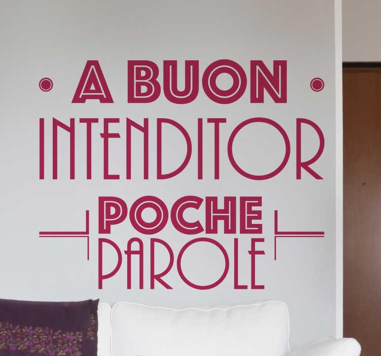 TenStickers. Stencil muro a buon intenditor. Sticker murale con famoso proverbio.Un popolare modo di dire realizzato con una tipografia moderna,per decorare le pareti della tua casa.
