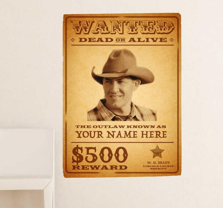 TenStickers. Personalisierbarer Wanted Aufkleber. Wanted - dead or alive! Dieses originelle Wandtattoo Design kann mit einem Namen und Foto Ihrer Wahl personalisiert werden.