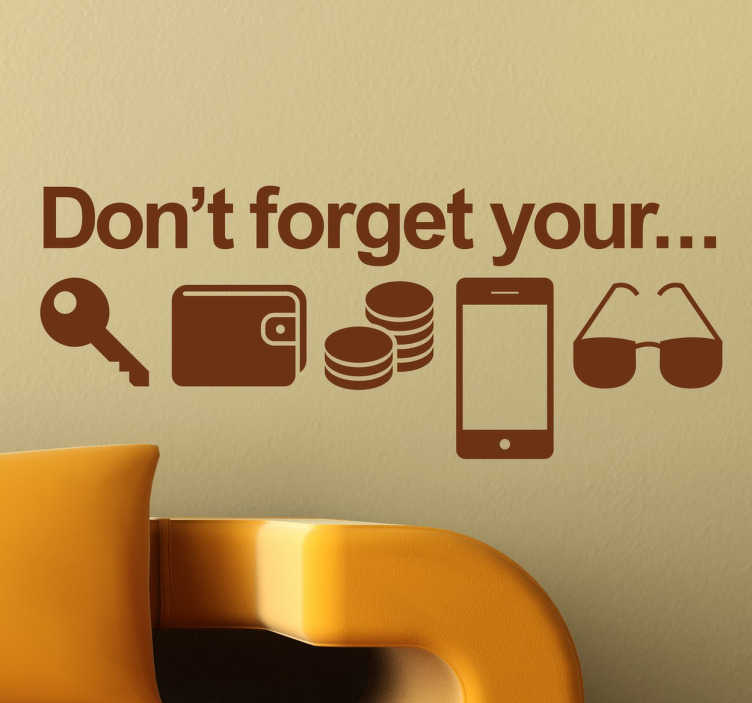 TenStickers. Sticker vergeet niet belangrijke eigendommen. Gebruik deze muursticker ter herinnering voor uw sleutels, portemonnee, telefoon voordat u de deur uitloopt.