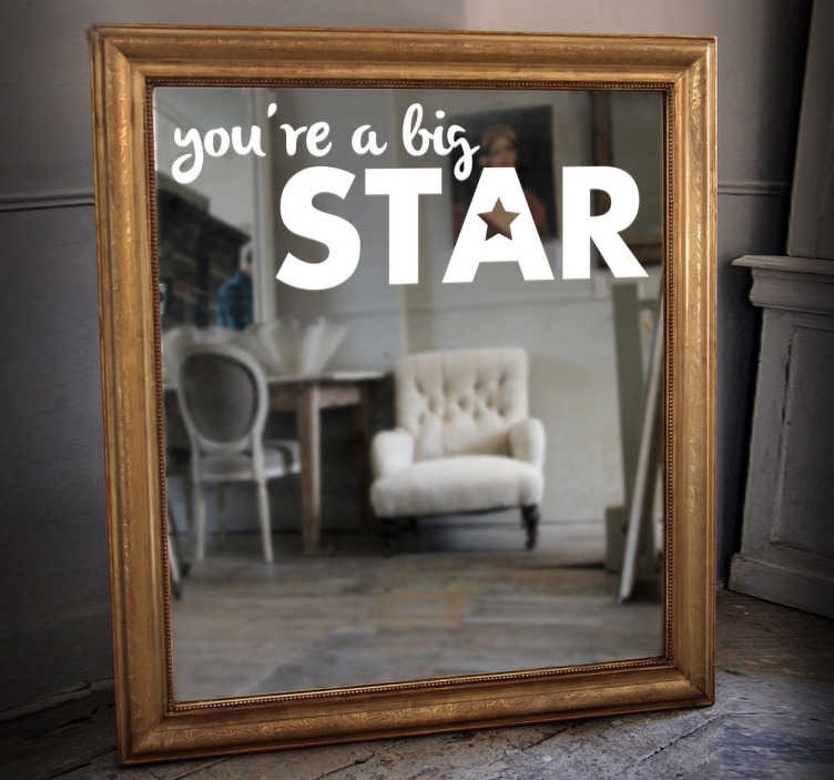 "TenStickers. Mirror Big Star Decal. Text sticker for mirrors with the words, ""you're a big star"", from our collection of motivational stickers. Apply this inspiring sticker on your mirror every morning to get you pumped for the day to come and remember that you really are a big star!"