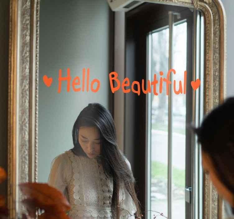 """TenStickers. Sticker spiegel Hello Beautiful. Deze spiegel sticker met de tekst """"Hello Beautiful"""" zal elke dag een glimlach op uw gezicht bezorgen. Kies zelf een kleur en maat. Eenvoudig aan te brengen."""