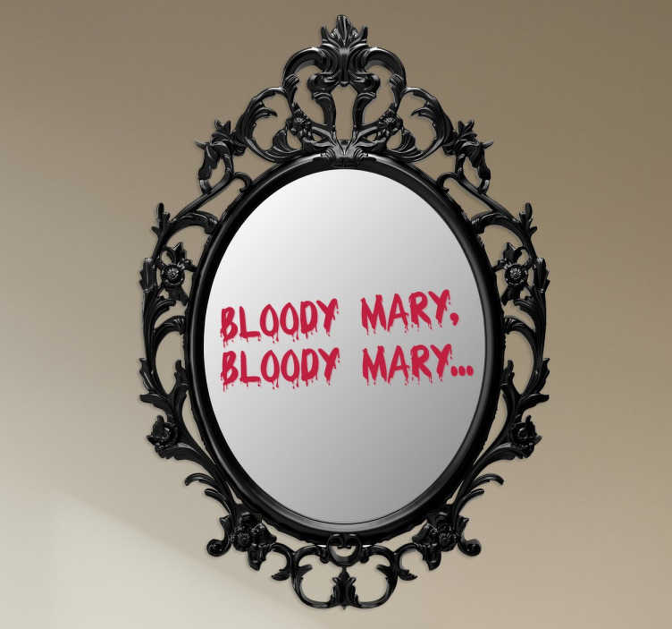 "TenStickers. Mirro Bloody Mary Decal. Mirror - Fun and playful feature to place on your mirror. The words ""Bloody Mary"" written twice. We will leave it to you to say it the 3rd time."
