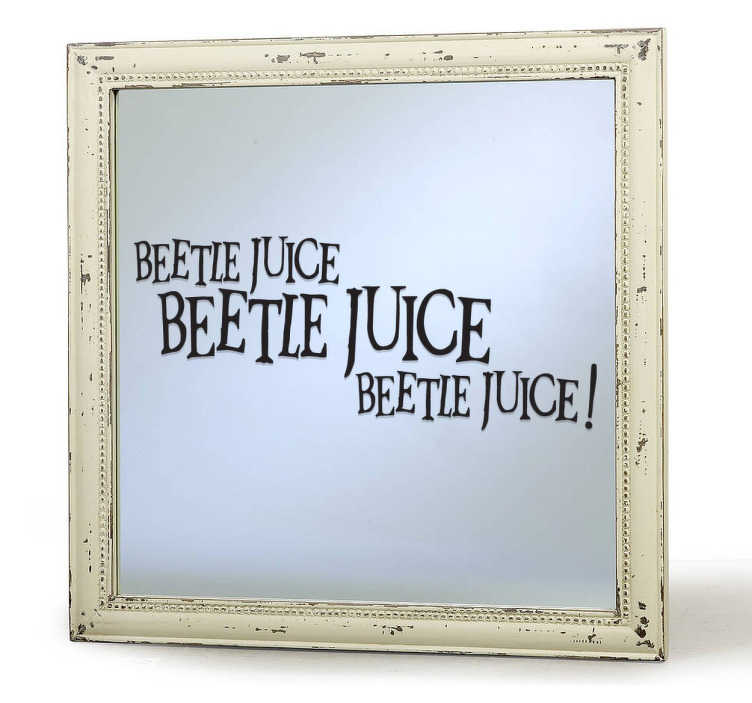 TenStickers. Beetlejuice Mirror Sticker. Decorate your mirror with original and monochrome decal with the text from the famous movie directed by Tim Burton, Beetlejuice.