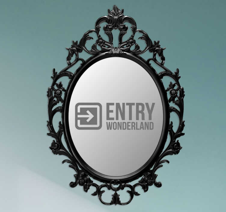 TenStickers. Entrance to Wonderland Sticker. Show the way to wonderland in your mirror with this original sticker.