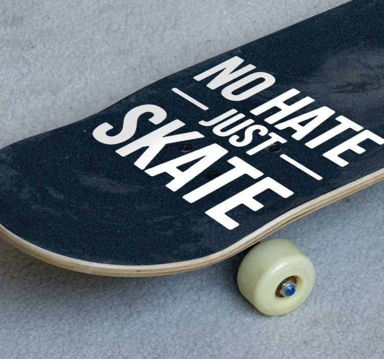 TenStickers. No Hate Skateboard Sticker. Text sticker intended for young skaters to decorate both their boards, accessories or bedrooms.