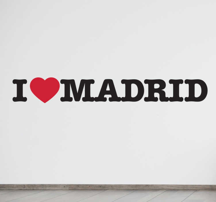 TenStickers. I Love Madrid Sticker. Do you love Madrid? Prove it with this classic sticker and place it in your living room or the trunk of your car or wherever you choose.