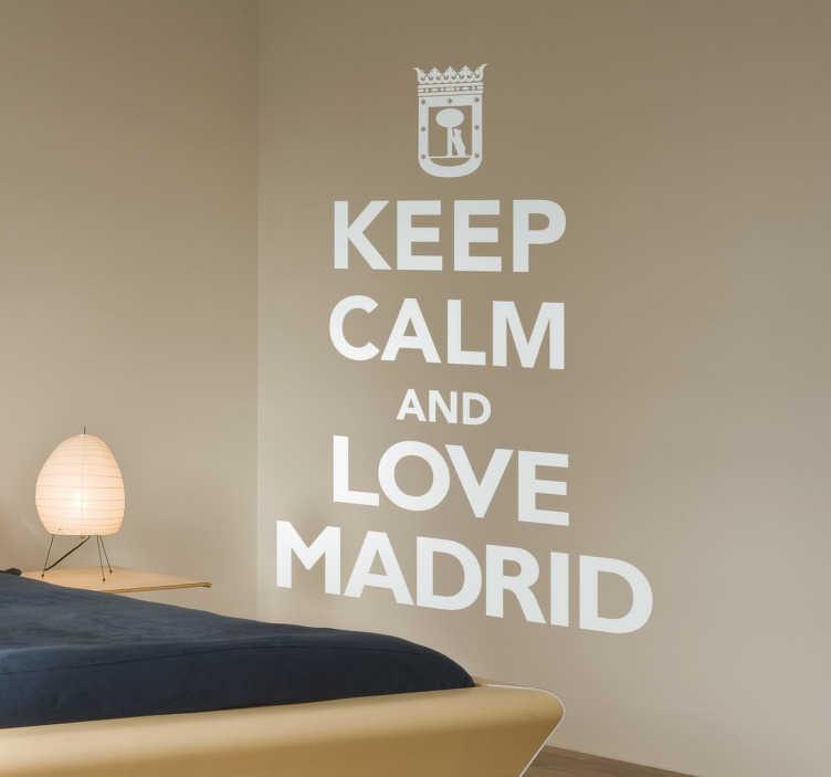 """TenStickers. Sticker madrid keep calm. Sticker texte """"Keep calm and love Madrid"""", expression très populaire et personnalisée pour les amoureux de la capitale espagnole. Idéal pour les fans de voyage."""