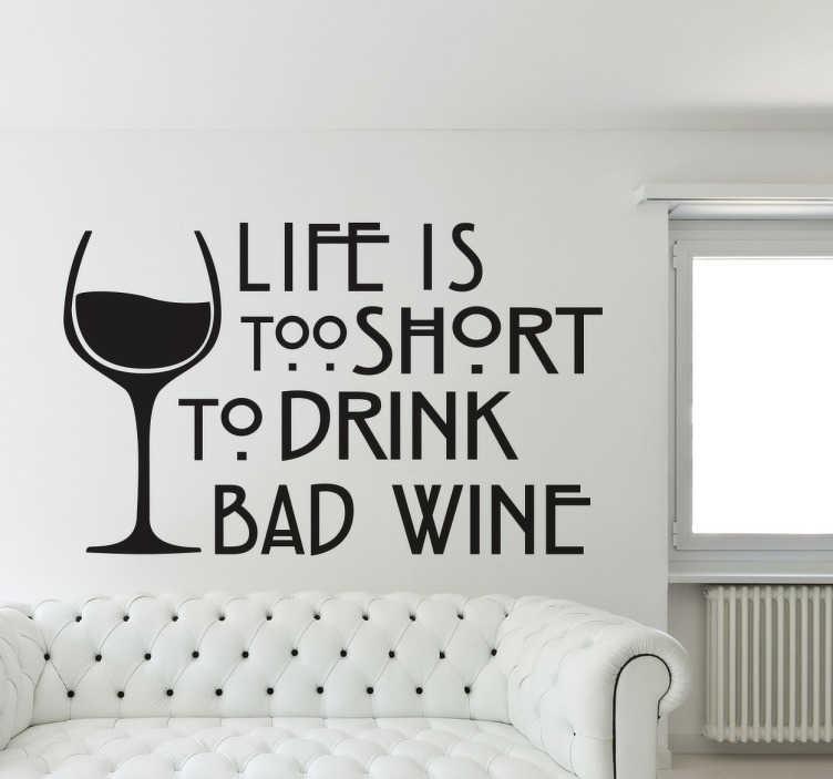"""TenStickers. Vinil decorativo texto vida e vinho. Vinil decorativo com o texto """"Life is too short to drink bad wine"""" (A sua vida é demasiado curta para beber mau vinho)."""