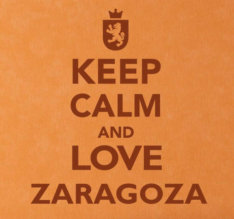 """TenStickers. Sticker Saragosse keep calm. Sticker texte """"Keep calm and love Zaragoza"""", pour tous les amoureux de Saragosse, la célèbre ville espagnole."""