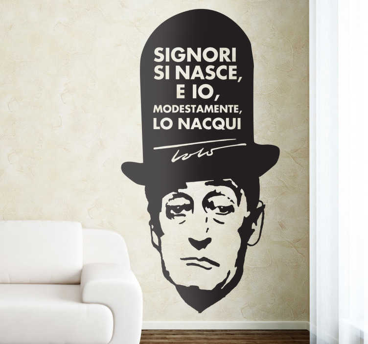 TenStickers. Stencil muro frase Totò. Simpatico stencil muro che raffigura una delle frasi più celebri dell'icona ed indimenticabile umorista napoletano Toto'