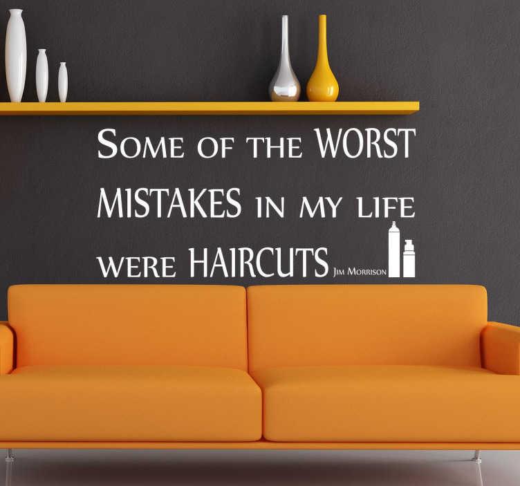 """TenStickers. Naklejka cytat Jim Morrison. Naklejka na ścianę z cytatem rockowego piosenkarza Jim'a Morrisona """"Some of the worst mistakes in my life were haircuts"""". Dla wszystkich fanów wielkiego muzyka."""
