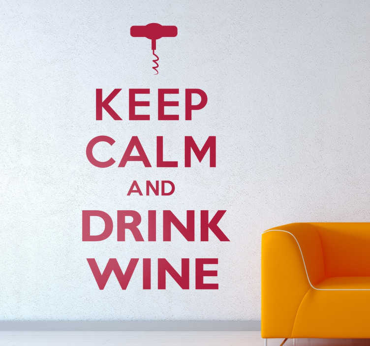 TenStickers. Sticker ´Blijf kalm en drink wijn´. Muursticker ´Keep calm and drink wine´ Dit is een van de bekende ´keep calm.´quotes met de kurkentrekker bovenop.