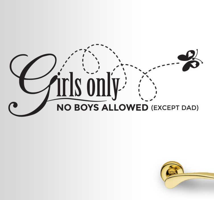 """TenStickers. Kinderen meisjes geen jongens vlinder sticker. Hartstikke leuke stickers voor de meisjes kinderslaapkamer met de leuke tekst """"Girls only. No boys alllowed (except Dad)""""!"""