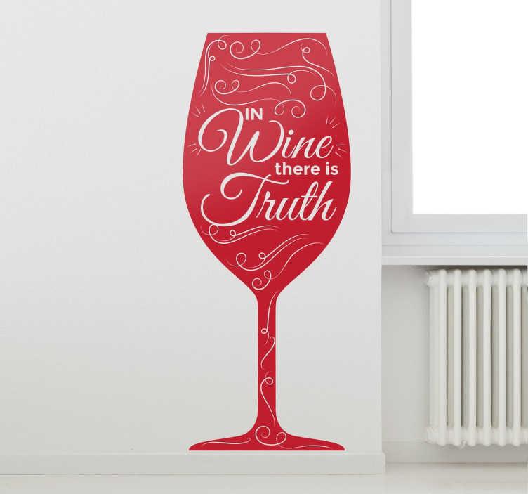 "TenStickers. 와인에는 진실 벽 스티커가있다.. 와인 벽 스티커 - 와인 글래스의 우아한 실루엣과 결합 된 ""진실한 와인 있음""벽 아트 인용."