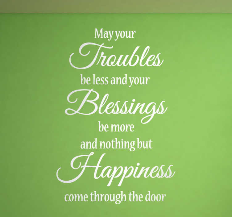 "TenStickers. May Your Troubles Poem Wall Sticker. Wall Stickers - ""May your troubles be less and your blessings be more and nothing but happiness come through your door"""