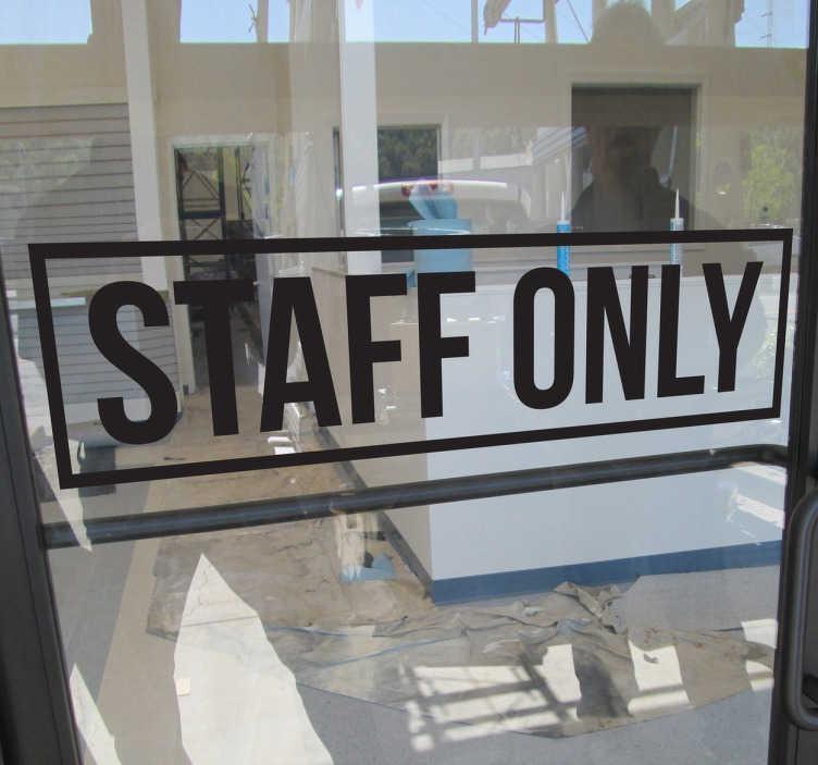 """TenStickers. Sticker Staff Only. Vetrofania per il tuo negozio molto elegante ed originale con la scritta """"Staff Only""""."""
