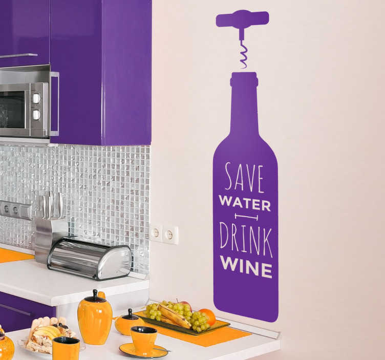 "TenStickers. Save Water Drink Wine Wall Sticker. ""Save Water. Drink Wine"" wall art quote feature combined with an elegant silhouette of a wine bottle and corkscrew. Available in various sizes and 50 different colours. Kitchen wall sticker perfect for wine lovers."
