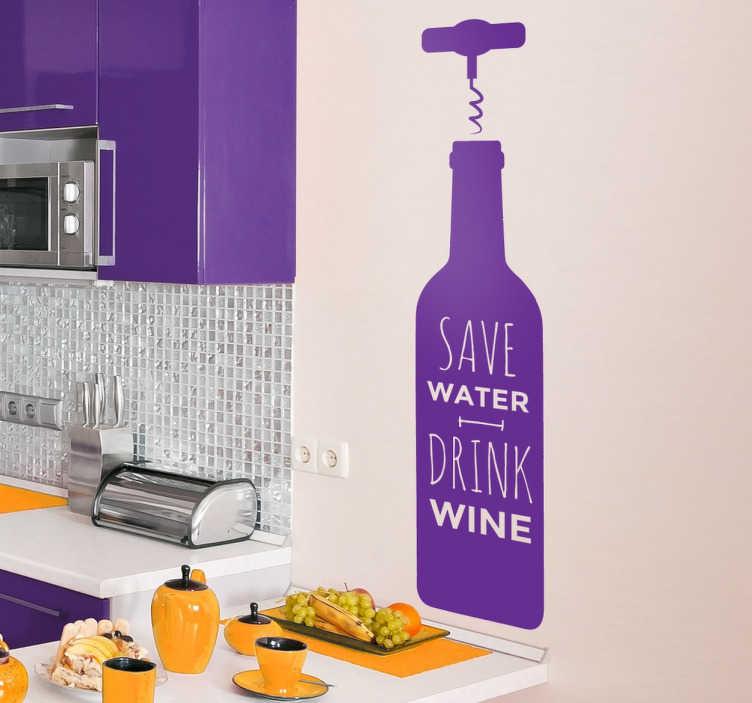 """TenStickers. Bespaar water drink wijn sticker. Muursticker van een wijnfles met een kurken opener erbovenop! Er staat een super grappige en leuke tekst """"Save Water. Drink Wine."""""""