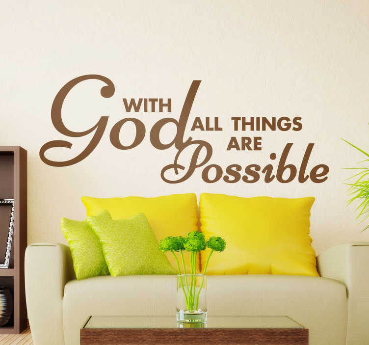 "TenStickers. Met god is alles mogelijk tekst sticker. Mooie tekst voor gelovige mensen met een mooie tekst over dat alles mogelijk met God. De tekst is : ""With God all things are possible""!"
