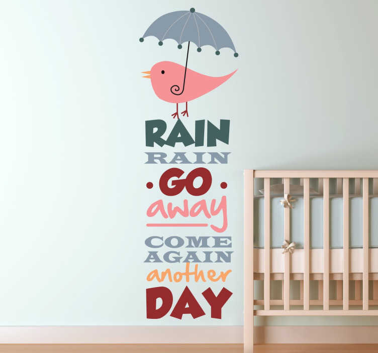 TenStickers. Sticker tekst regen. Soms hebben we wel wekenlang regen elke dag! Leuke tekst voor in de kinderkamer! ¨Rain rain go away come again another day¨.