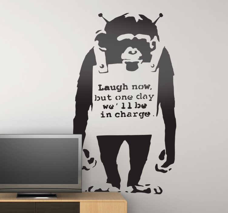 TenStickers. Banksy 벽 스티커를 지금 웃어 라.. Banksy 벽 아트 스티커 - 신비한 화가 중 가장 인정받은 작품 중 하나. 지금 웃으세요,하지만 어느 날 실험실 원숭이가 책임을 질 것입니다.