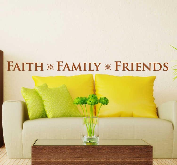 TenStickers. Text Sticker faith family friends. Dekorativer Test Sticker für das Wohnzimmer. Zeige allen das dir der Glaube, die Familie und Freunde sehr am Herzen liegen.
