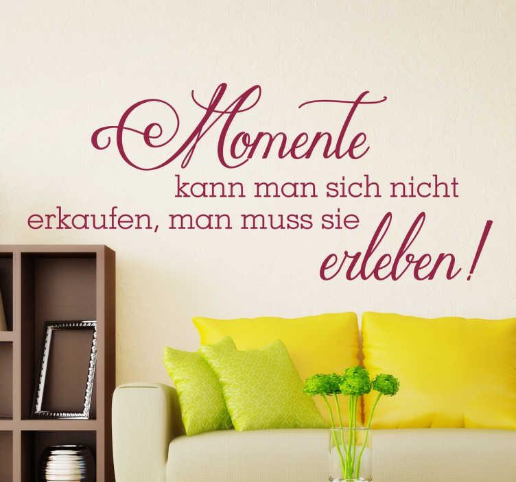 TenStickers. Momente Wandtattoo. Momente Text Aufkleber - Dekorieren Sie Ihr Wohnzimmer mit einer schönen Lebensweisheit.