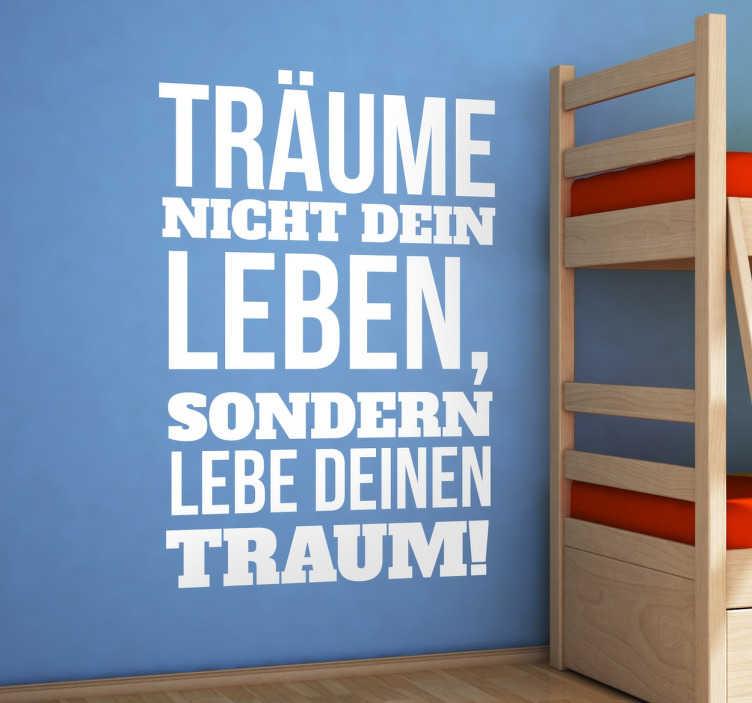 TenStickers. Lebe deinen Traum Sticker. Dekorativer Text Sticker - Träume nicht dein Leben, sondern Lebe deinen Traum! Motivierender Spruch.