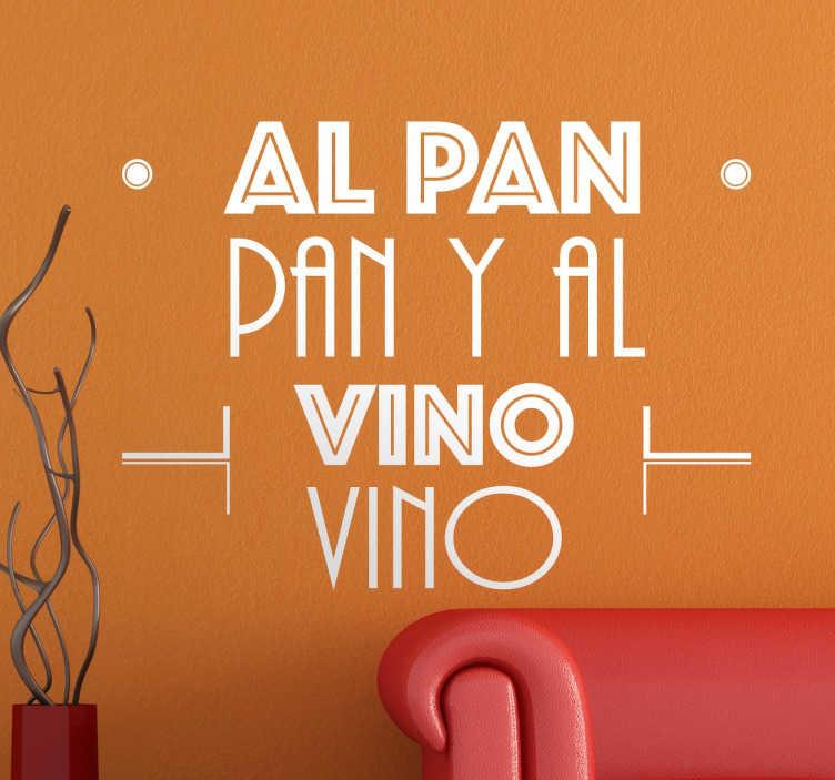 TenVinilo. Vinilo decorativo al pan pan. Vinilo original con uno de los refranes más populares de la cultura española.
