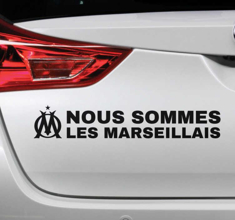 """TenStickers. Sticker nous sommes les marseillais. Sticker texte """"Nous sommes les Marseillais"""", idéal pour décorer les murs de votre intérieur ou l'arrière de votre voiture."""