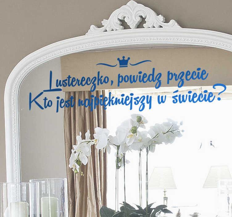 """TenStickers. Naklejka magiczne lustereczko. Naklejka dekoracyjna na lustro inspirowana baśnią """"Królewna Śnieżka"""" z bardzo popularnym napisem """"Lustereczko, powiedz przecie..''"""