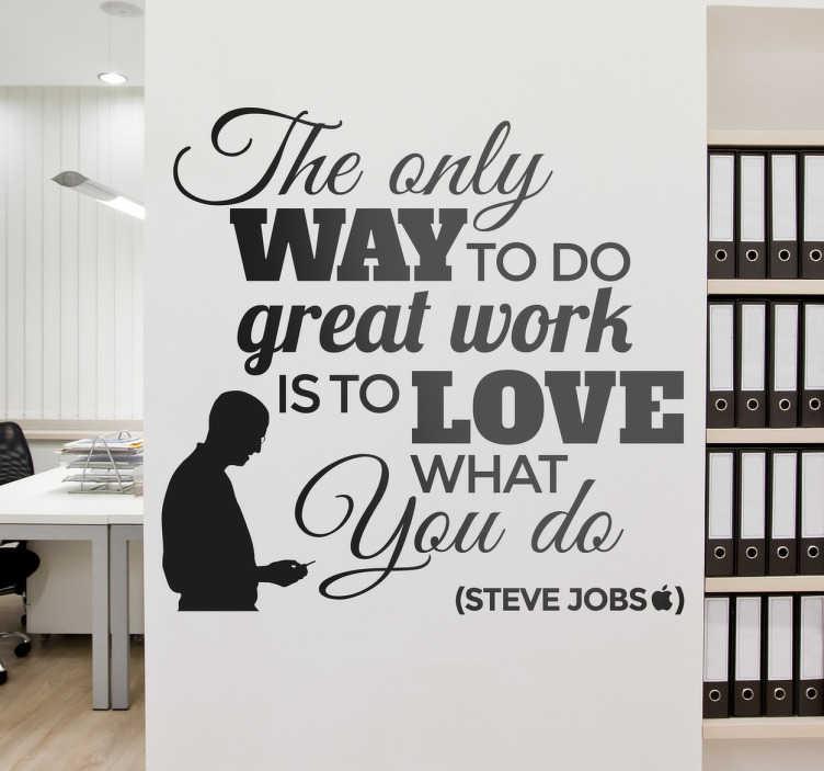 TenVinilo. Vinil decorativo frase de Steve Jobs. Vinilos decorativos para los fans de la marca de Cupertino y en especial de la ideología de trabajo de su fundador.