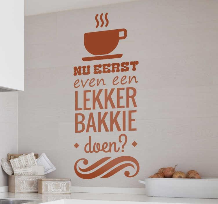TenStickers. Lekker bakkie doen koffie sticker. Ben jij een echte koffieliefhebber? Dan beplak deze leuke muursticker in de keuken of in jouw restaurant met een hartstikke leuke tekst!