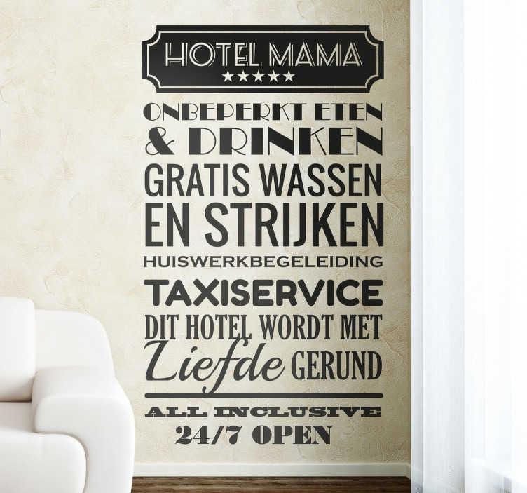 TenStickers. Hotel Mama Nederlands muursticker. Altijd lekker als je nog thuis woont en mama alles voor je doet! Leuke muursticker om in huis te plakken voor alle werk dat je meoder doet!