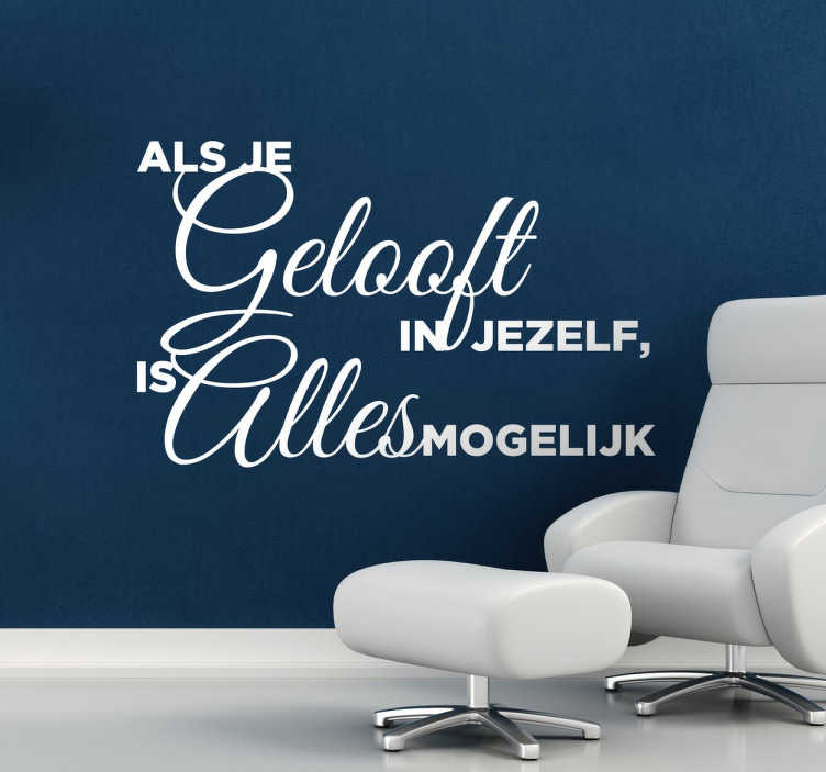 Motivatie geloof in jezelf tekst muursticker
