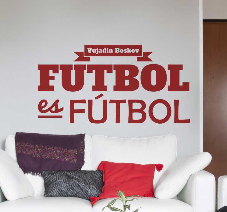 TenVinilo. Vinilo decorativo frase fútbol es fútbol. Vinilo para pared basado en una de las citas más famosas de la historia del fútbol.