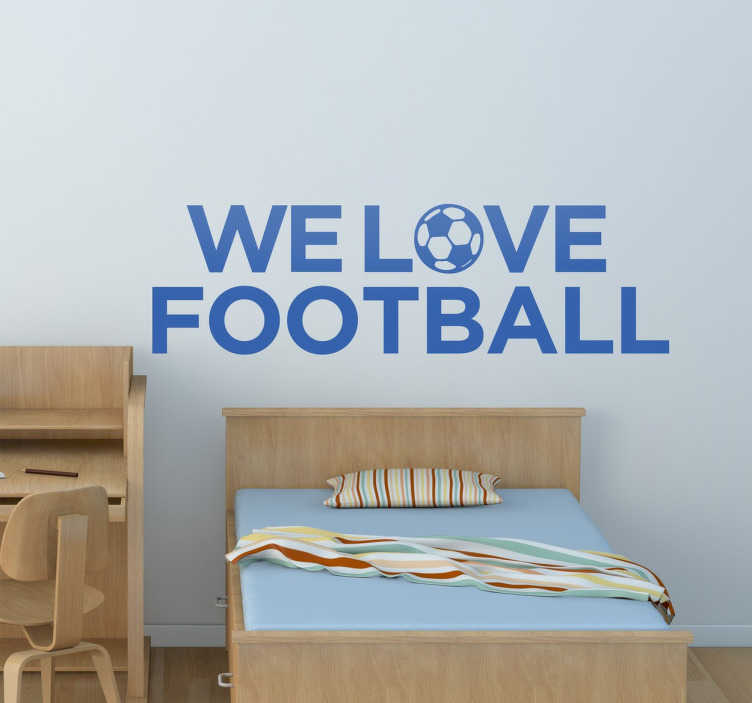 TenStickers. 우리는 축구 벽 스티커를 좋아한다.. 자녀의 침실을 장식하는 훌륭한 문구를 보여주는 화려한 텍스트 벽 스티커! 그들은 축구를 좋아하니? 예, 그렇다면 축구 데칼입니다.