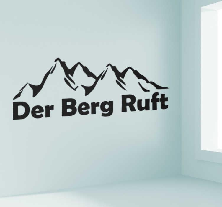 """TenStickers. Wandtattoo Der Berg Ruft. Dekoratives Wandtattoo von einer Bergkette mit dem Satz """"Der Berg Ruft""""."""