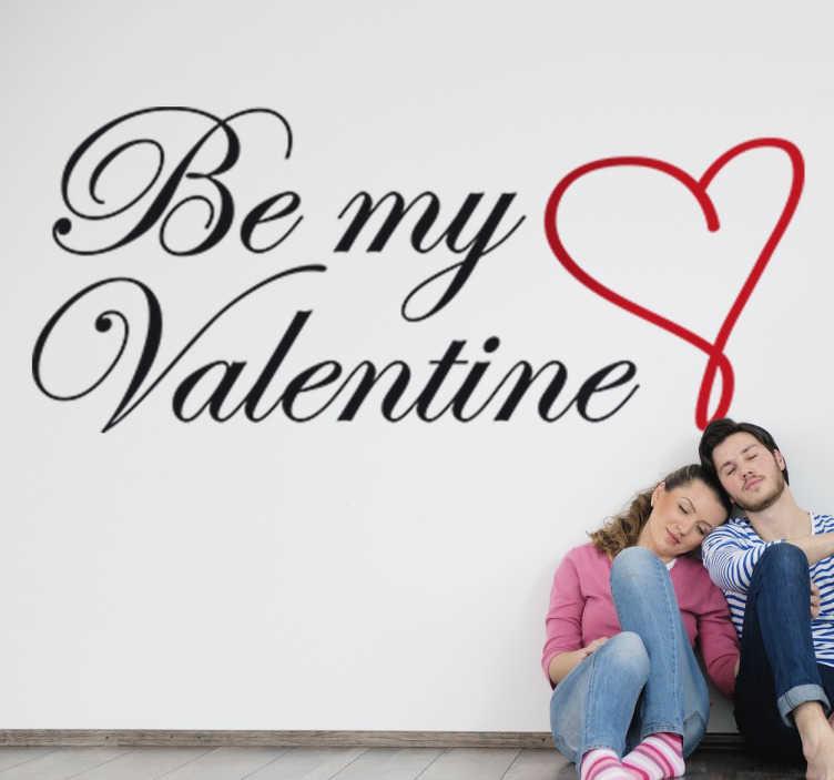 TenStickers. Naklejka na ścianę Bądź moją walentynką. Naklejka na ściane z napisem Be my valentine co polsku oznacza bądź moją walentynką. Naklejka na ścianę dla wszystkich zakochanych.