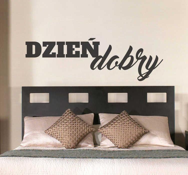 TenStickers. Naklejka z napisem Dzień Dobry. Naklejka na ścianę do sypialni z napisem Dzień dobry rozjaśni każdy Twój dzień i uczyni go piękniejszym.