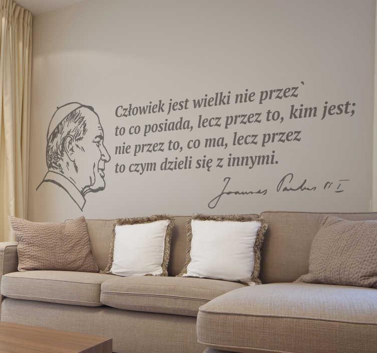 TenStickers. Naklejka z napisem Jan Paweł II cytat. Naklejka na ścianę z cytatem Jana Pawła II do przyklejenia na każdą gładką powierzchnię. Naklejka dla wielbicieli mądrości papieża.