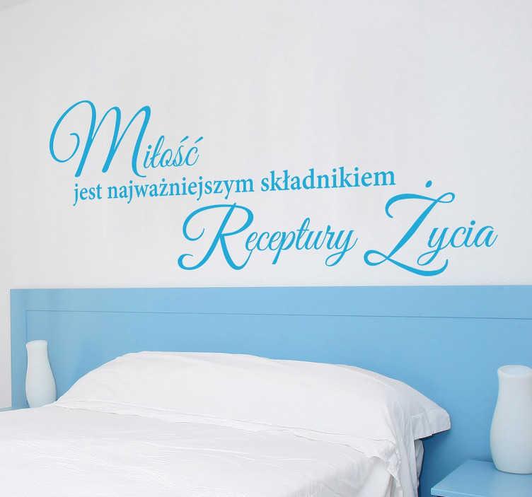 TenStickers. Naklejka z napisem receptura życia. Naklejka na ścianę z napisami, które wprowadzą odrobine miłości i romantycznej atmosfery do każdego domu i mieszkania.