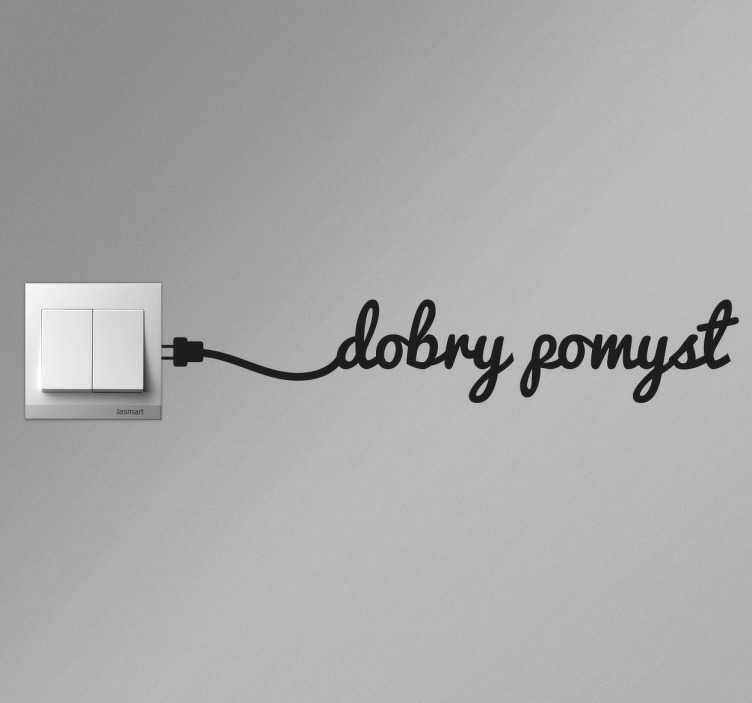 TenStickers. Naklejka na włącznik światła dobry pomysł pl. Naklejka na ścianę do ozdoby włącznika na ścianę lub gniazdka elektrycznego. Napisy na ścianę do przyklejenia w formie naklejki.