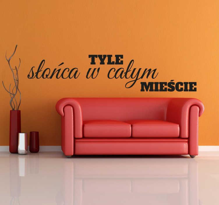 TenStickers. Naklejka z napisem Tyle słońca. Naklejka na ścianę z tekstem piosenki Anny Jantar. Piękna naklejka, która wniesie słońce i radość do Twojego domu!