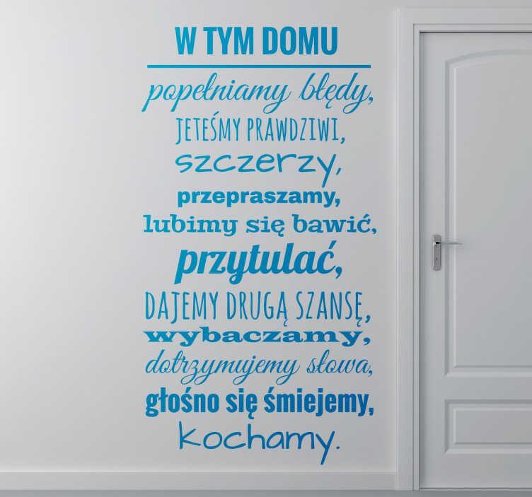 TenStickers. Naklejka z napisem do domu. Naklejki na ścianę z napisami do domu. Napisy na ścianę, które podkreślą miłość i trwałe relacje potrzymywane w danej rodzinie.