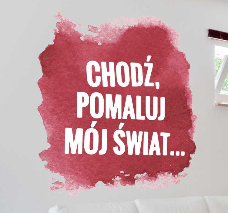 TenStickers. Naklejka chodź pomaluj mój świat. Naklejka na ściane z napisem przedstawiającym tekst piosenki Anny Jantar. Naklejka, która spodoba się każdemu!