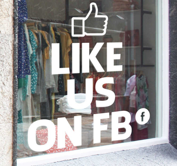 """TenStickers. Raamsticker Like us on facebook. Promoot de Facebook pagina van uw bedrijf door middel van deze etalage sticker met de tekst """"Like us on FB"""". +10.000 tevreden klanten."""