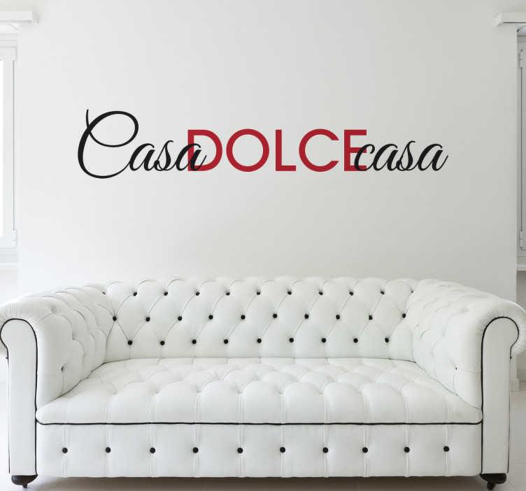 TenStickers. Wall sticker Casa Dolce Casa. Wall sticker decorativo che raffigura la scritta Casa Dolce Casa.