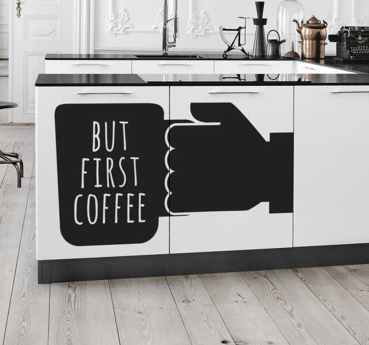 """TenStickers. Sticker But First a Coffee. Wall sticker decorativo che raffigura la frase """"But First a Coffee"""", che in italiano significa """"Ma Prima un Caffè""""."""