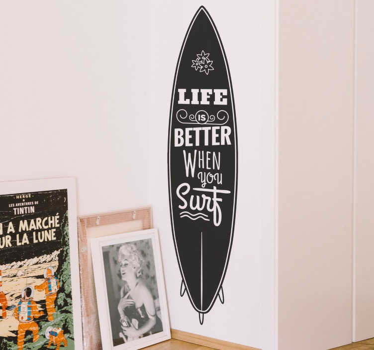 "TenStickers. Surfboard with Text Sticker. An ideal decal for surfers with the silhouette of a surf board and retro style text saying ""Life is better when you surf""."